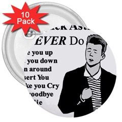 Rick Astley 3  Buttons (10 Pack)