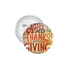 Happy Thanksgiving Sign 1 75  Buttons