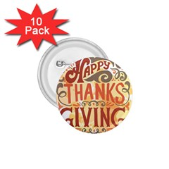 Happy Thanksgiving Sign 1 75  Buttons (10 Pack)