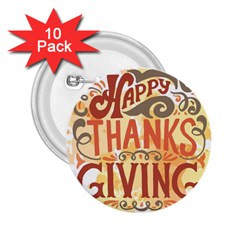 Happy Thanksgiving Sign 2 25  Buttons (10 Pack)