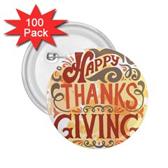Happy Thanksgiving Sign 2 25  Buttons (100 Pack)