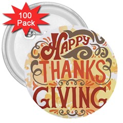 Happy Thanksgiving Sign 3  Buttons (100 Pack)