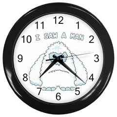 Yeti   I Saw A Man Wall Clocks (black)