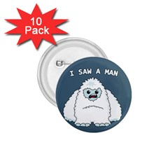 Yeti   I Saw A Man 1 75  Buttons (10 Pack)