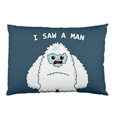 Yeti   I Saw A Man Pillow Case (two Sides)