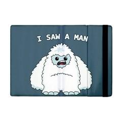 Yeti   I Saw A Man Apple Ipad Mini Flip Case