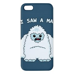 Yeti   I Saw A Man Apple Iphone 5 Premium Hardshell Case