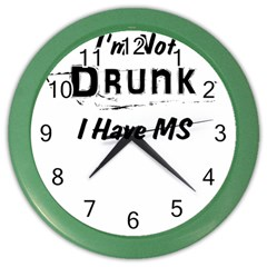 I m Not Drunk I Have Ms Multiple Sclerosis Awareness Color Wall Clocks