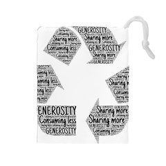 Recycling Generosity Consumption Drawstring Pouches (large)