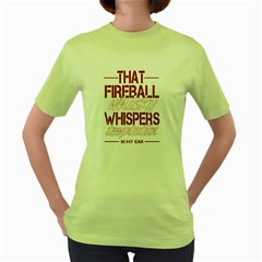 Fireball Whiskey Humor  Women s Green T Shirt