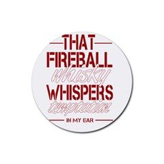 Fireball Whiskey Humor  Rubber Round Coaster (4 Pack)