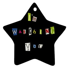 I Am Watching You Ornament (star)