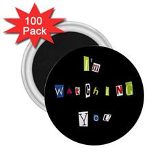 I Am Watching You 2 25  Magnets (100 Pack)