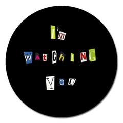 I Am Watching You Magnet 5  (round)