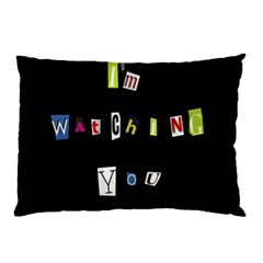 I Am Watching You Pillow Case (two Sides)