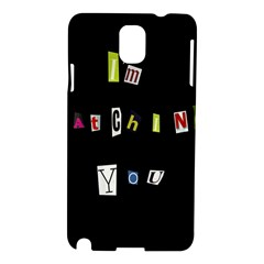 I Am Watching You Samsung Galaxy Note 3 N9005 Hardshell Case