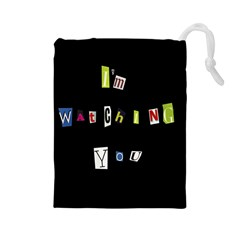 I Am Watching You Drawstring Pouches (large)