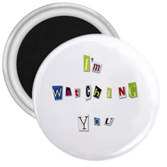 I Am Watching You 3  Magnets