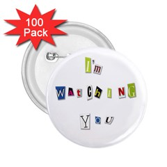 I Am Watching You 2 25  Buttons (100 Pack)