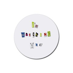 I Am Watching You Rubber Round Coaster (4 Pack)