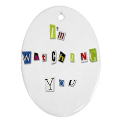 I Am Watching You Oval Ornament (two Sides)