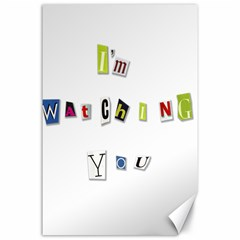 I Am Watching You Canvas 24  X 36