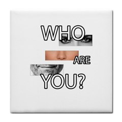 Who Are You Tile Coasters