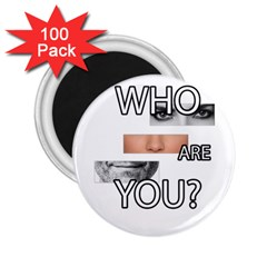 Who Are You 2 25  Magnets (100 Pack)