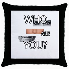 Who Are You Throw Pillow Case (black)