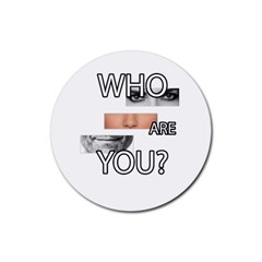Who Are You Rubber Round Coaster (4 Pack)