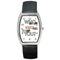 Who Are You Barrel Style Metal Watch