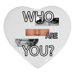 Who Are You Heart Ornament (two Sides)