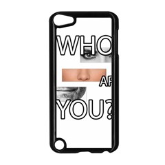 Who Are You Apple Ipod Touch 5 Case (black)