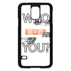 Who Are You Samsung Galaxy S5 Case (black)