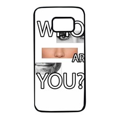 Who Are You Samsung Galaxy S7 Black Seamless Case