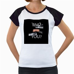 Who Are You Women s Cap Sleeve T