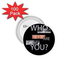 Who Are You 1 75  Buttons (100 Pack)