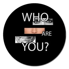 Who Are You Magnet 5  (round)