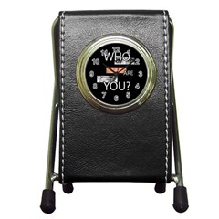 Who Are You Pen Holder Desk Clocks
