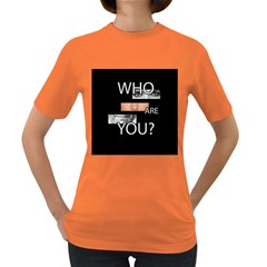 Who Are You Women s Dark T Shirt