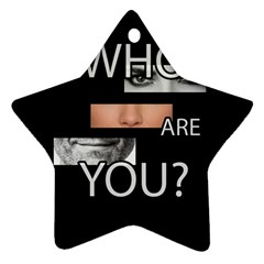 Who Are You Star Ornament (two Sides)