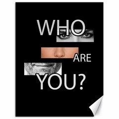 Who Are You Canvas 18  X 24
