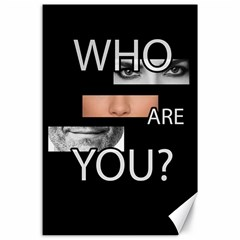 Who Are You Canvas 24  X 36