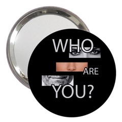 Who Are You 3  Handbag Mirrors
