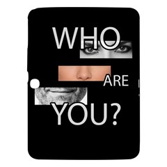 Who Are You Samsung Galaxy Tab 3 (10 1 ) P5200 Hardshell Case