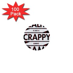 Reality Is Just A Crappy  Boring Game 1  Mini Buttons (100 Pack)