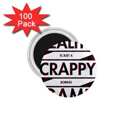 Reality Is Just A Crappy  Boring Game 1 75  Magnets (100 Pack)