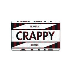 Reality Is Just A Crappy  Boring Game Magnet (name Card)