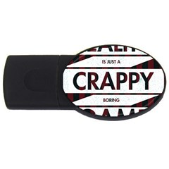 Reality Is Just A Crappy  Boring Game Usb Flash Drive Oval (2 Gb)