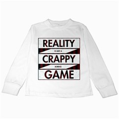Reality Is Just A Crappy  Boring Game Kids Long Sleeve T Shirts